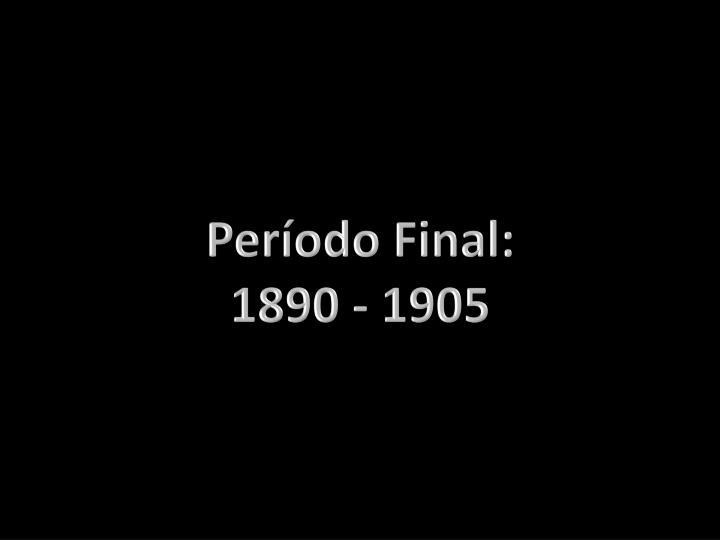 Período Final: