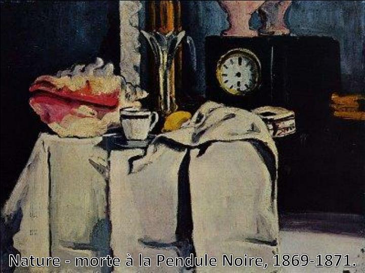 Nature - morte à la Pendule Noire, 1869-1871.