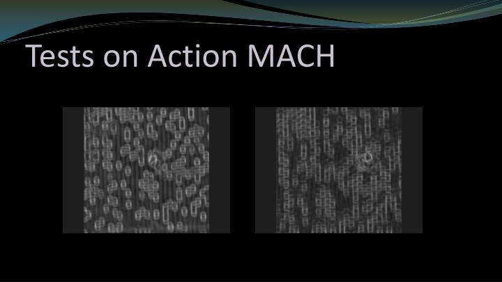 Tests on Action MACH