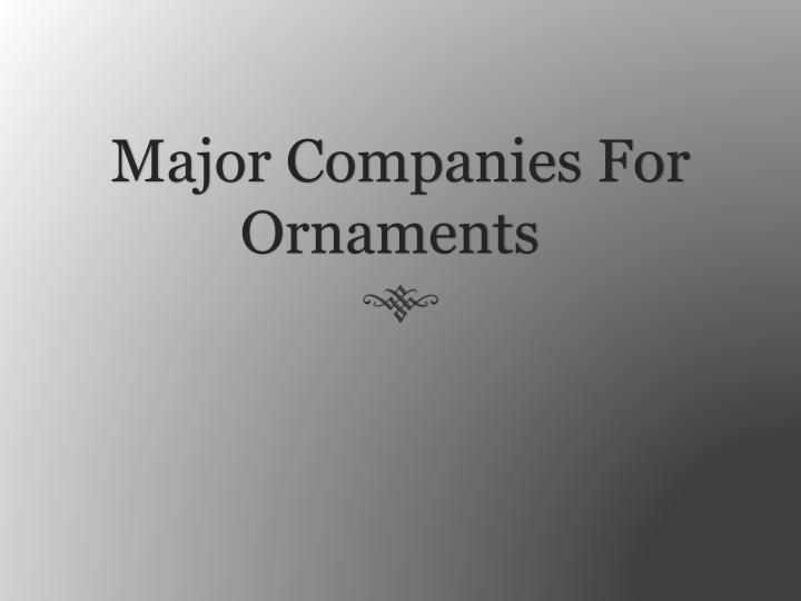 Major Companies For Ornaments