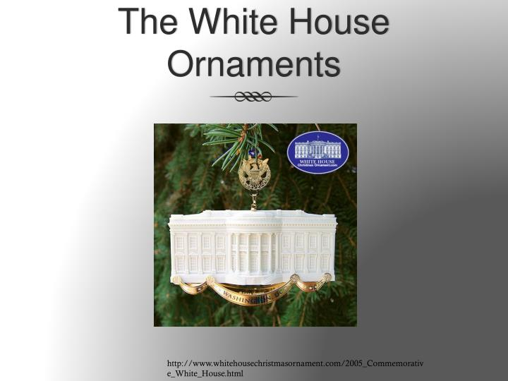 The White House Ornaments