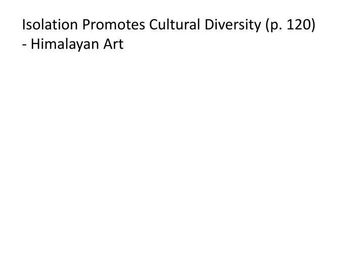 Isolation Promotes Cultural Diversity (p. 120)
