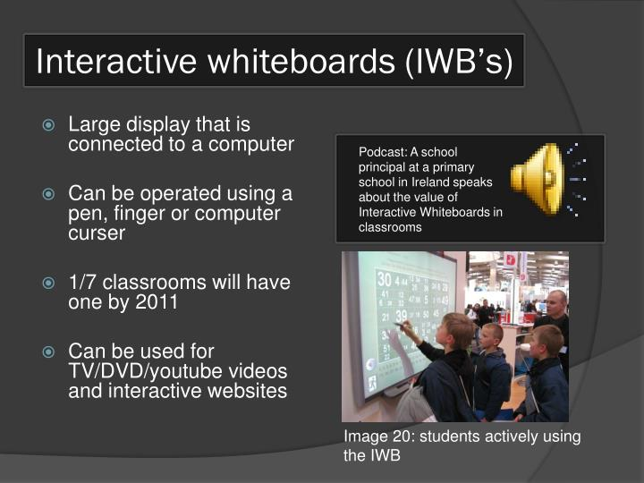 Interactive whiteboards (IWB's)