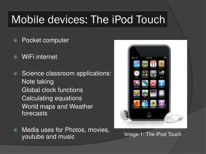 Mobile devices the ipod touch