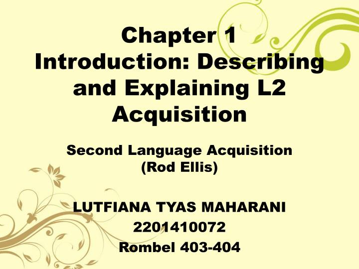 chapter 1 introduction describing and explaining l2 acquisition n.