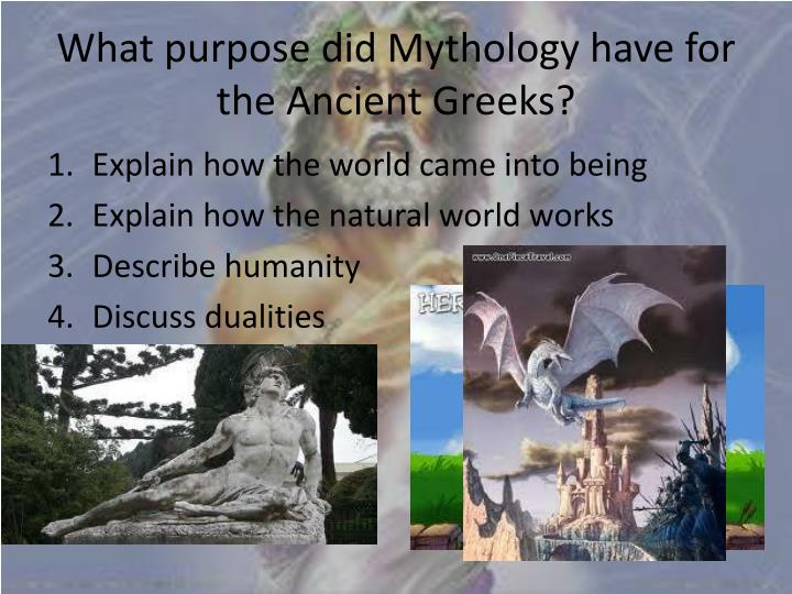 What purpose did mythology have for the ancient greeks