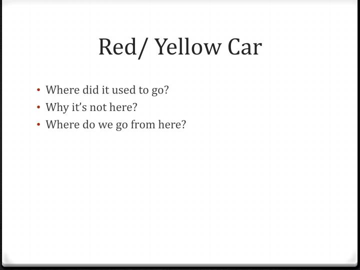 Red/ Yellow Car