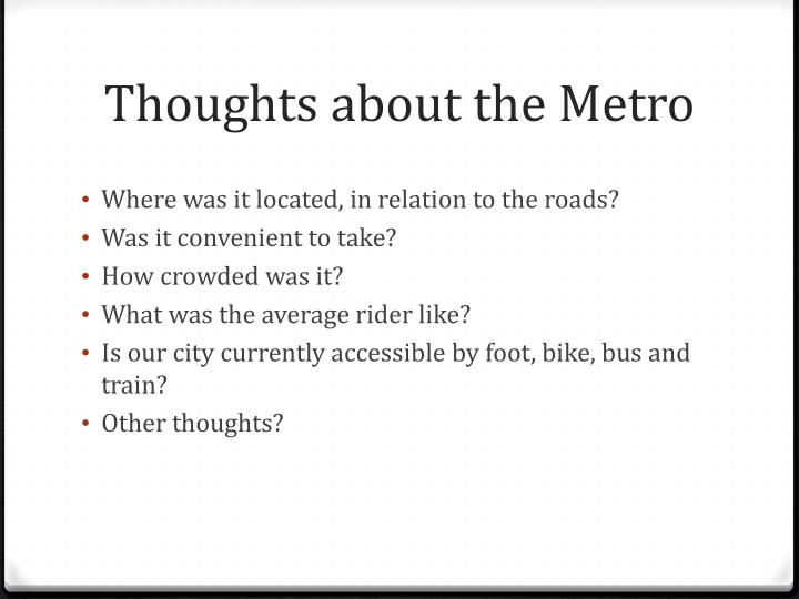 Thoughts about the metro