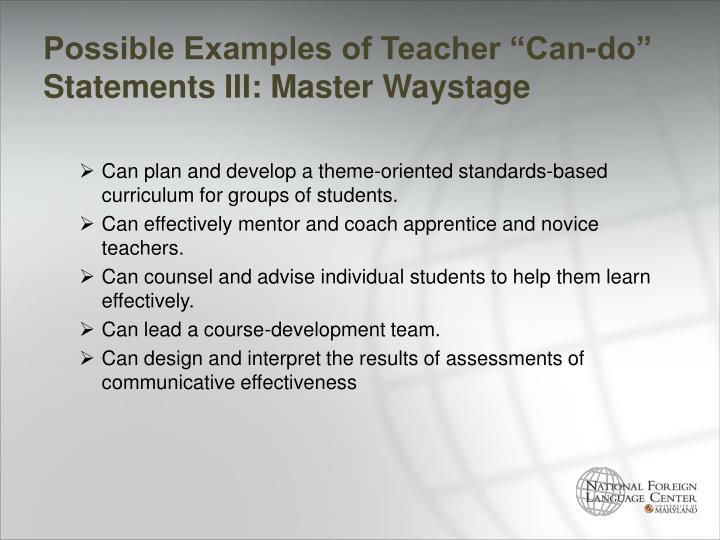 "Possible Examples of Teacher ""Can-do"" Statements III: Master"