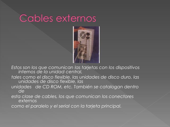 Cables externos