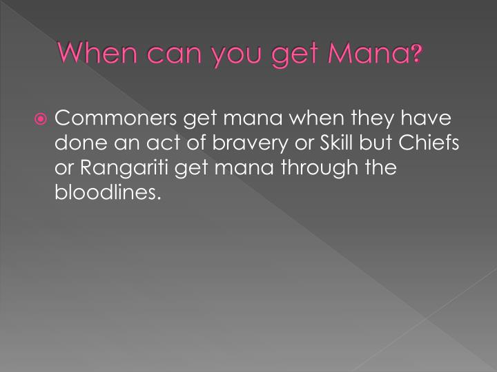 When can you get Mana