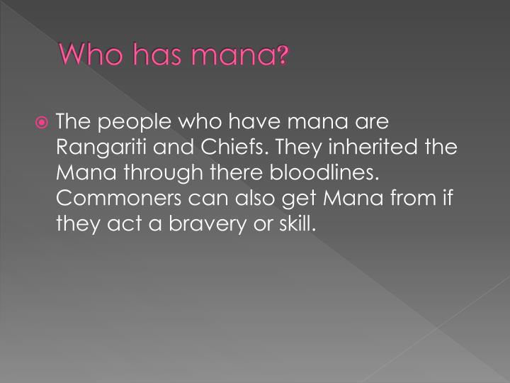 Who has mana