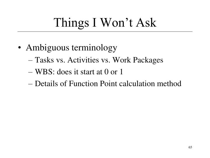 Things I Won't Ask