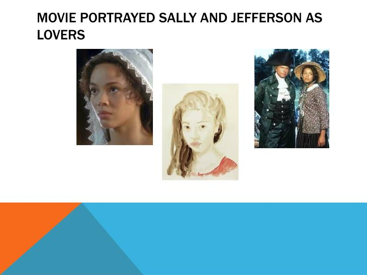 Movie portrayed Sally and Jefferson as lovers