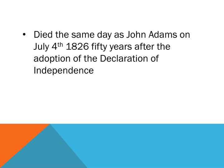 Died the same day as John Adams on July 4