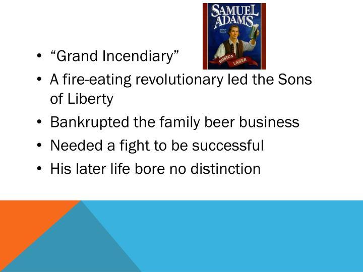 """Grand Incendiary"""