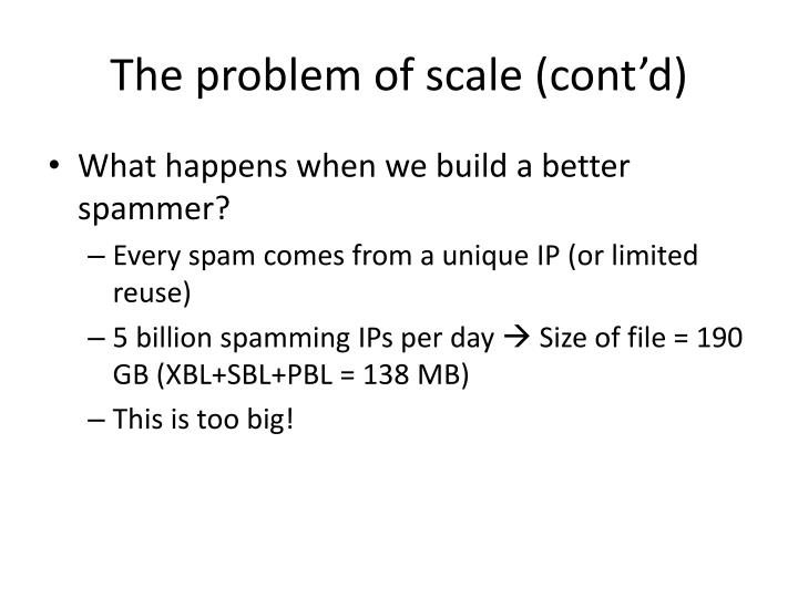 The problem of scale (cont'd)