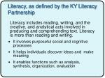 literacy as defined by the ky literacy partnership