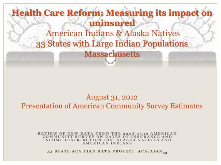 Health Care Reform: Measuring its impact on uninsured