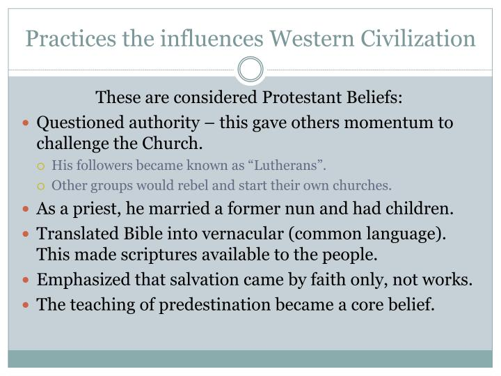 Practices the influences Western Civilization