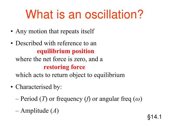 What is an oscillation?