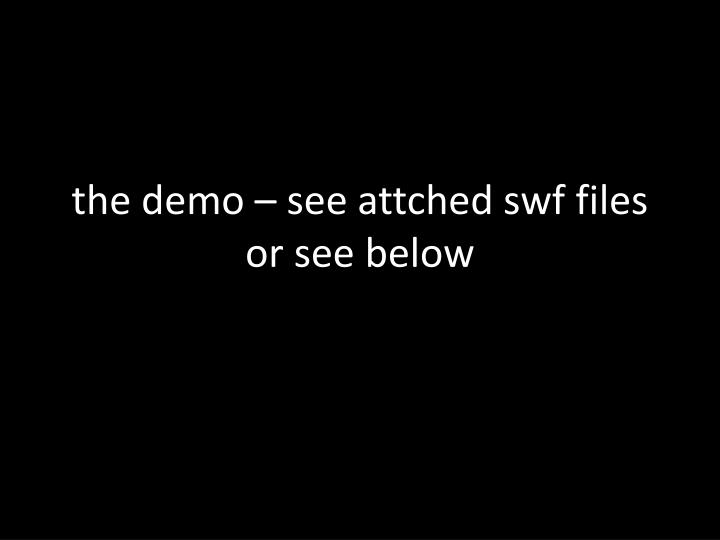 the demo – see