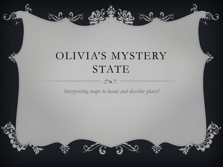 Olivia s mystery state