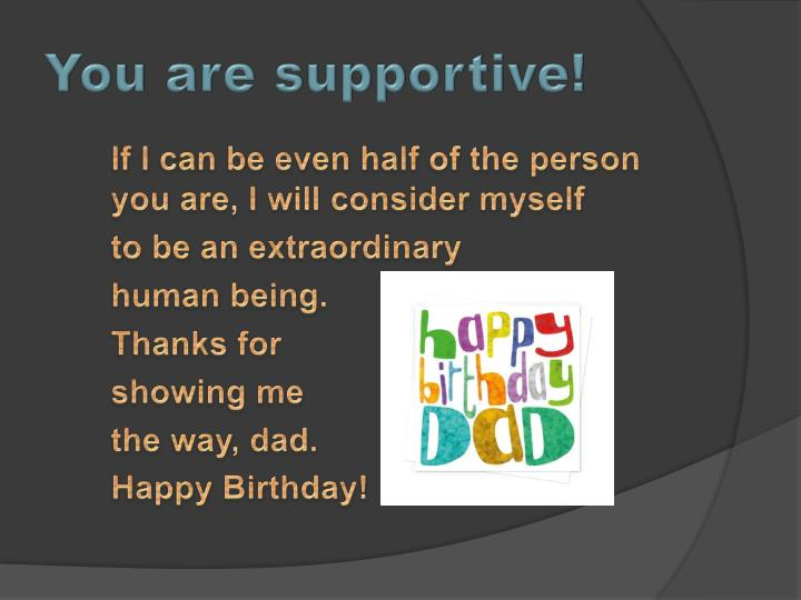 You are supportive