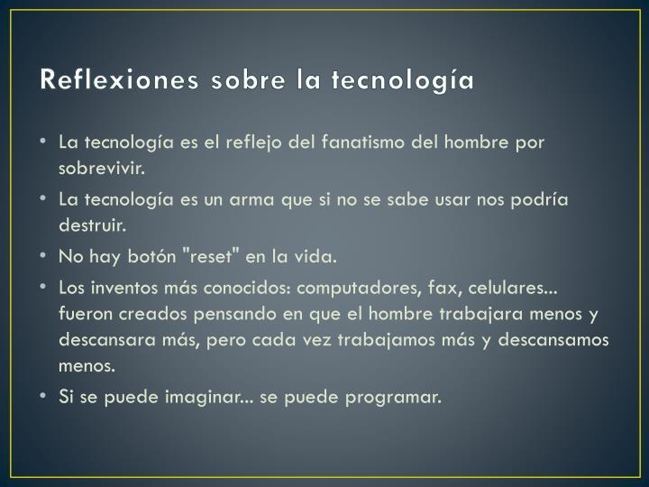 Reflexiones sobre la tecnolog a