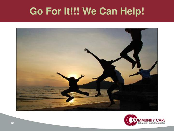 Go For It!!! We Can Help!