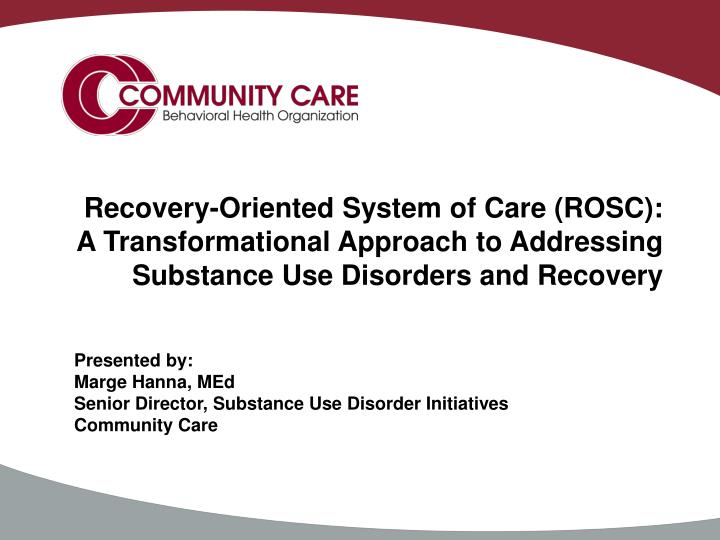 Recovery-Oriented System of Care (ROSC):