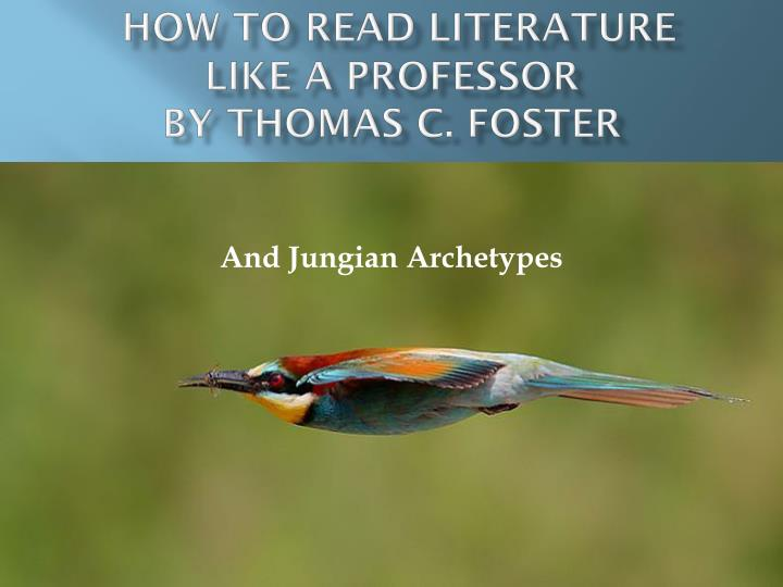 how to read literature like a professor by thomas c foster Get this from a library how to read literature like a professor : a lively and entertaining guide to reading between the lines [thomas c foster] -- what does it mean when a fictional hero takes a journey.