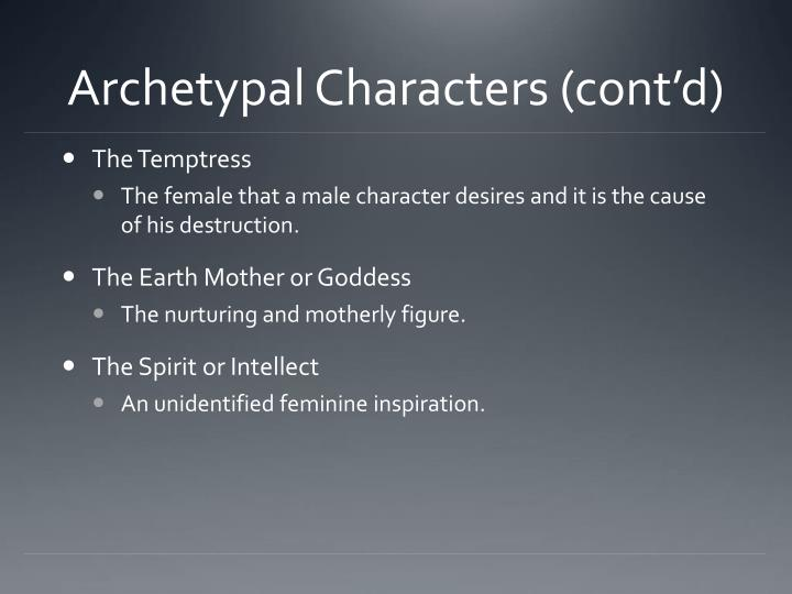 Archetypal characters cont d