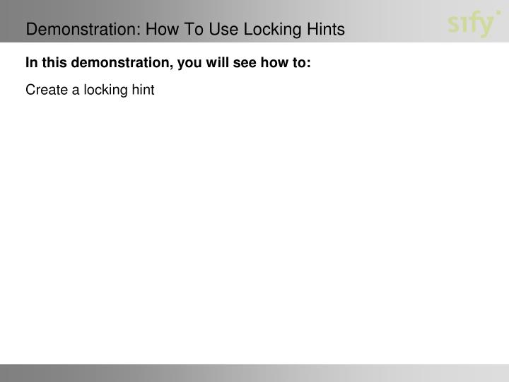 Demonstration: How To Use Locking Hints