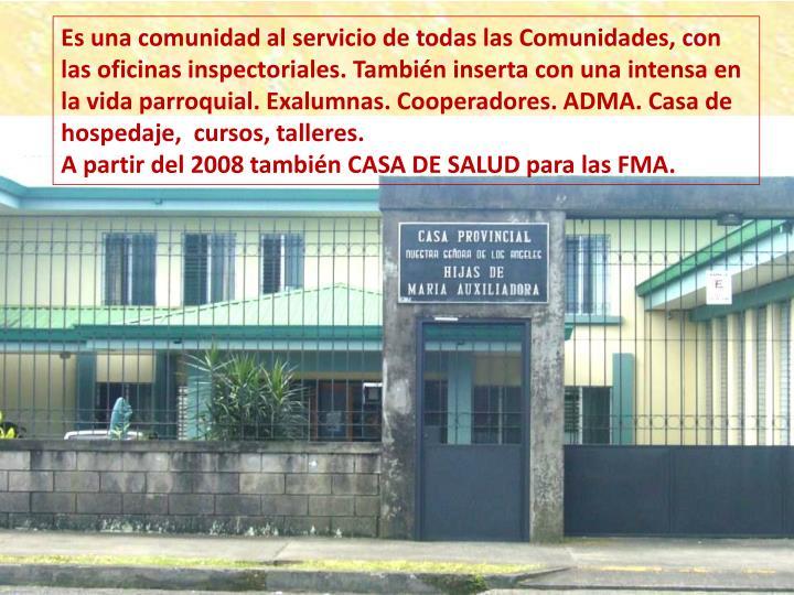 Es una comunidad al servicio de todas las Comunidades, con las oficinas