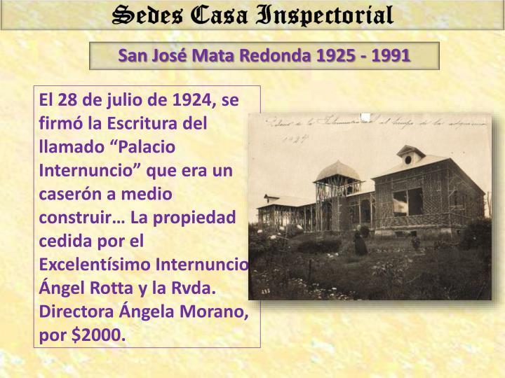 """El 28 de julio de 1924, se firmó la Escritura del llamado """"Palacio Internuncio"""" que era un caserón a medio construir… La propiedad cedida por el Excelentísimo Internuncio Ángel"""