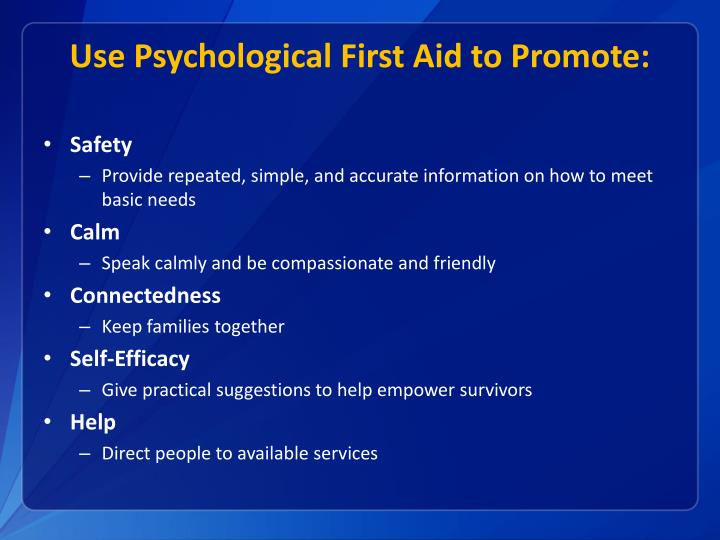 Use Psychological First Aid to Promote: