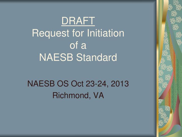 draft request for initiation of a naesb standard