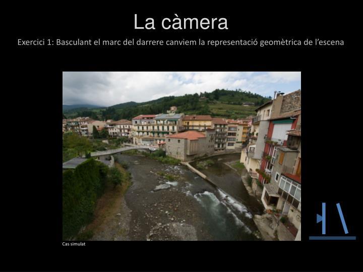 La càmera
