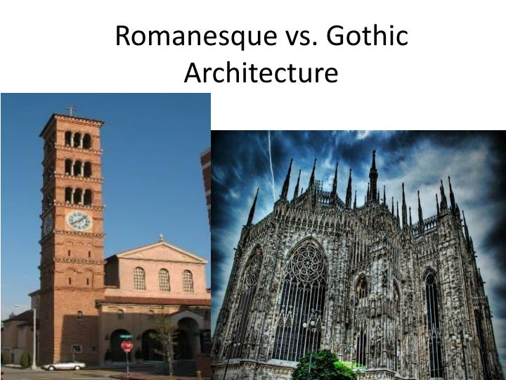 compare and contrast byzantine and romanesque and gothic architecture Byzantine vs gothic  an example of how both byzantine and gothic architecture are incorporated into renaissance architecture is seen in the milan .
