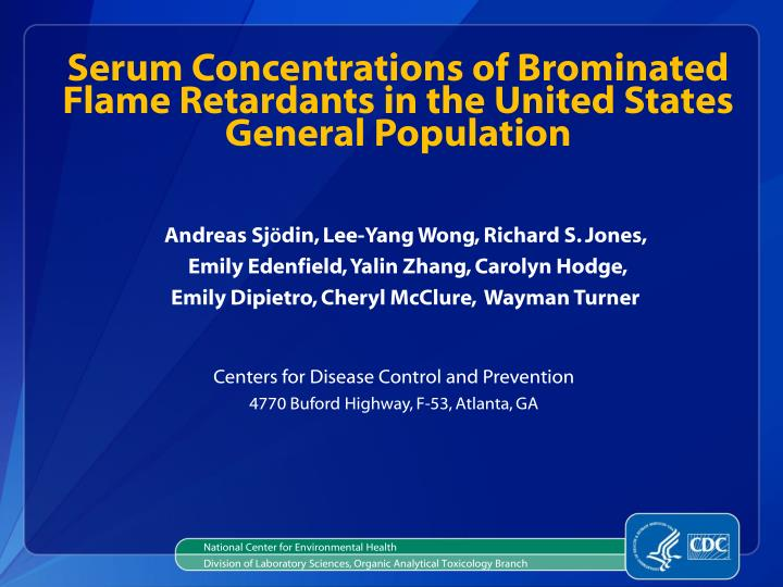 serum concentrations of brominated flame retardants in the united states general population n.