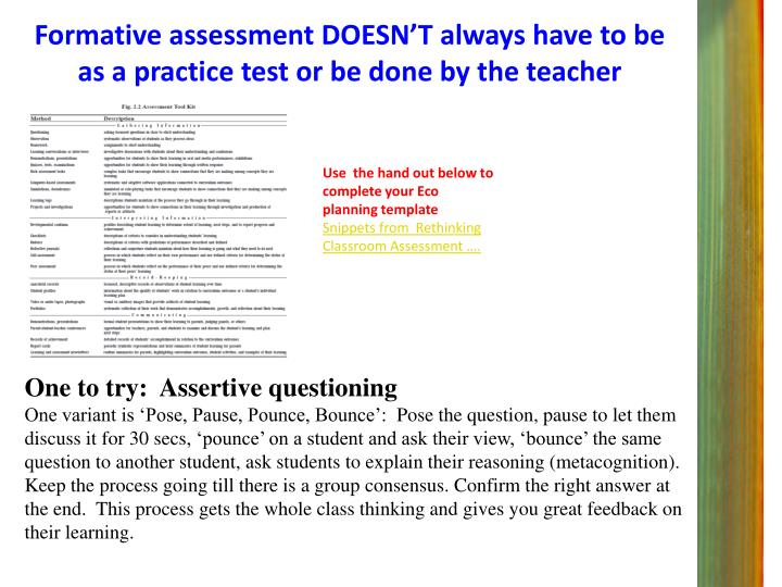 Formative assessment DOESN'T always have to be as a practice test or be done by the teacher