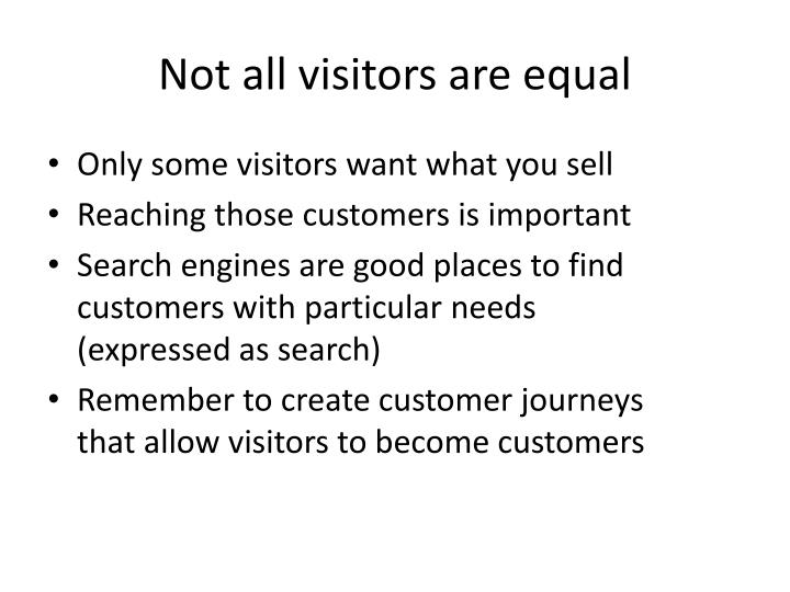 Not all visitors are equal