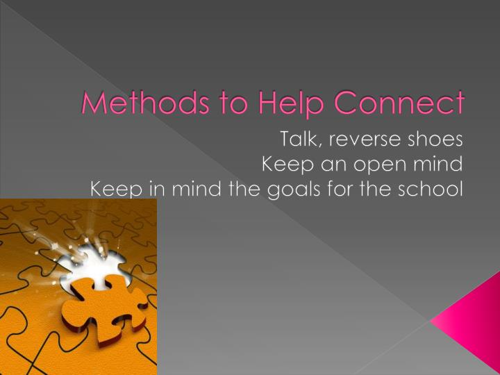 Methods to help connect