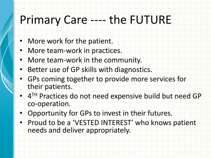 Primary Care ---- the FUTURE