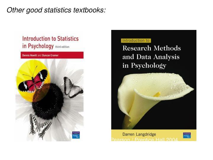 Other good statistics textbooks: