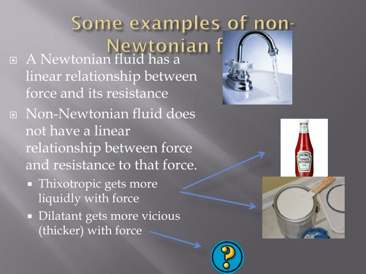Some examples of non newtonian fluid