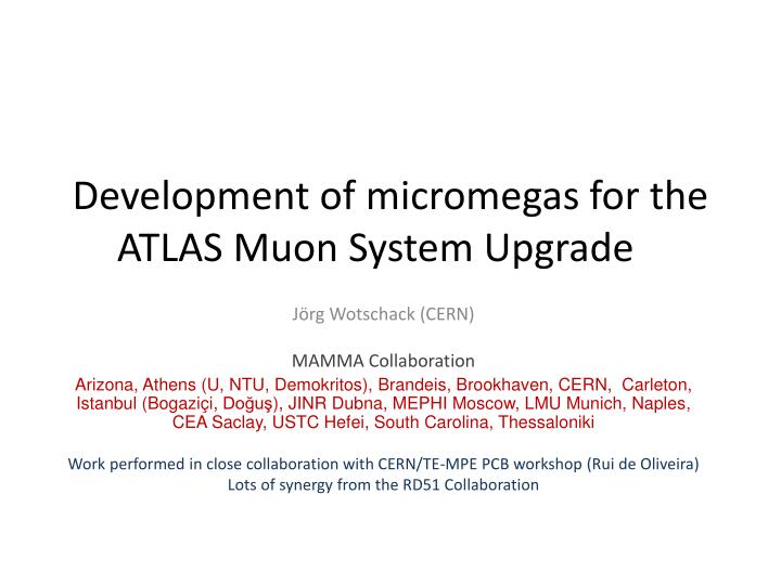 development of m icromegas for the atlas muon system upgrade n.
