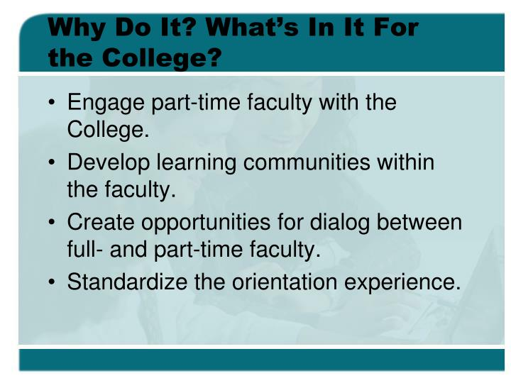 Why Do It? What's In It For the College?