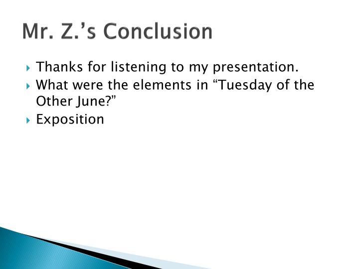 Mr. Z.'s Conclusion